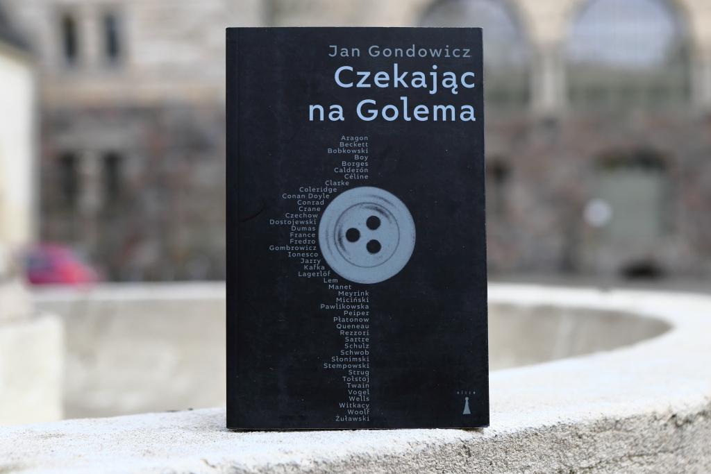 """Jan Gondowicz """"Czekając na Golema"""", Wydawnictwo Nisza 2019"""